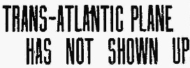 19280820 Trans-Atlantic Plane has not shown up