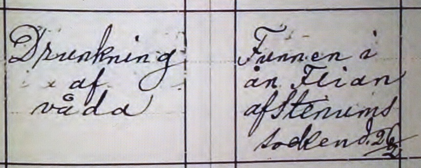 """Drunkning af våda. Funnen i ån Flian af Stenums socken d. 26/2."" Källa: ArkivDigital: Broddetorp F:2 (1896-1920) Bild 780 / sida 72."