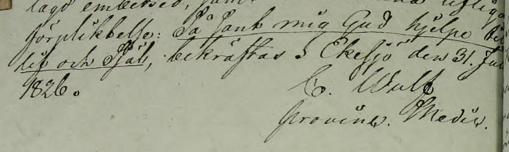 """""""Så sant mig Gud hjelpe till lif och Själ. Källa: ArkivDigital: Västra häradsrätt AI:178 (1826-1826) Bild 10200."""